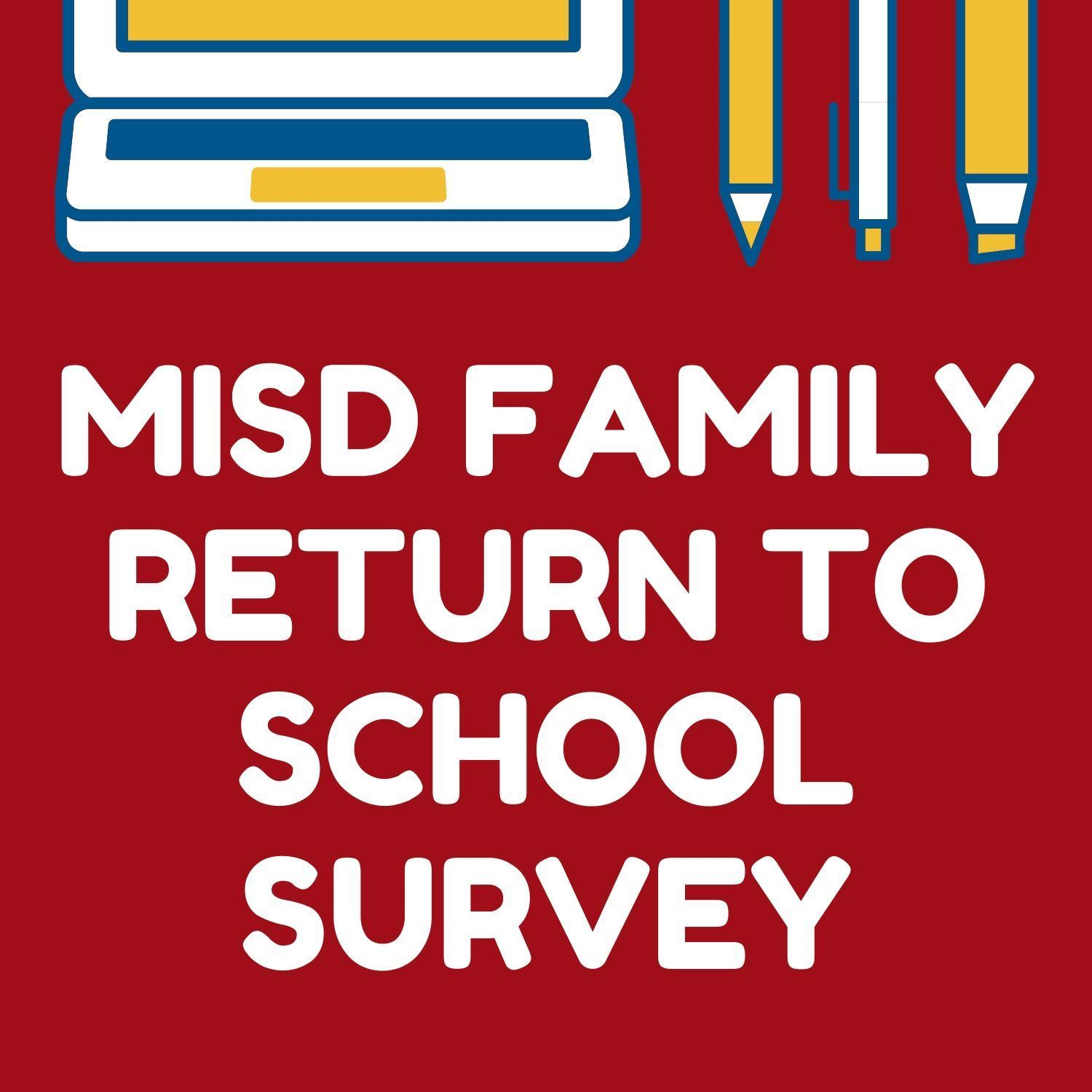 MISD Family Return to School Survey