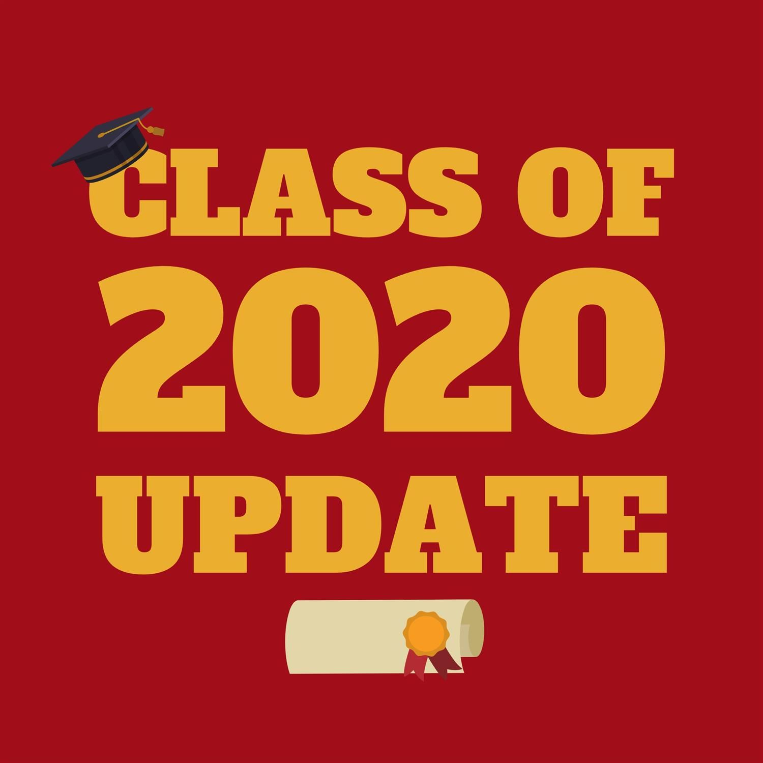 Class of 2020 Update: Virtual Graduation, In-Person Graduation, and more.