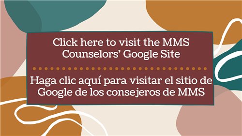 Click here to visit the MMS Counselors' Google Site