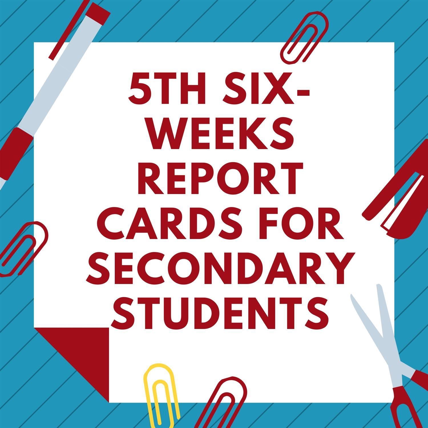 5th Six-weeks Report Cards for Secondary Students