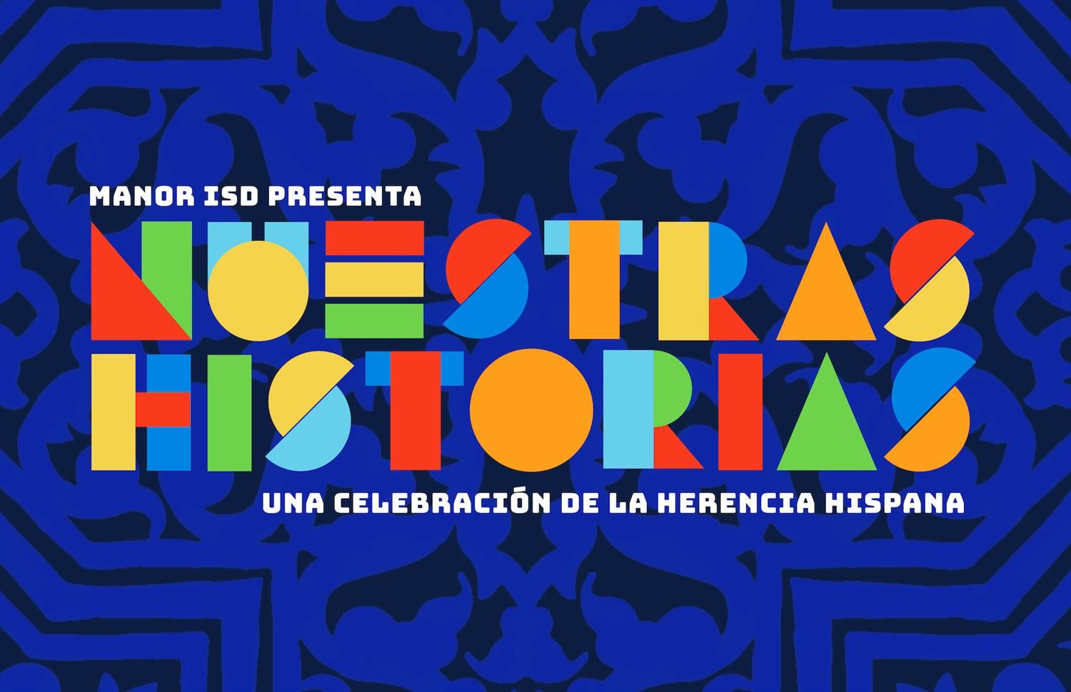 "Manor ISD Kicks off ""Nuestras Historias"" Hispanic Heritage Month Celebration September 15th - October 9th"