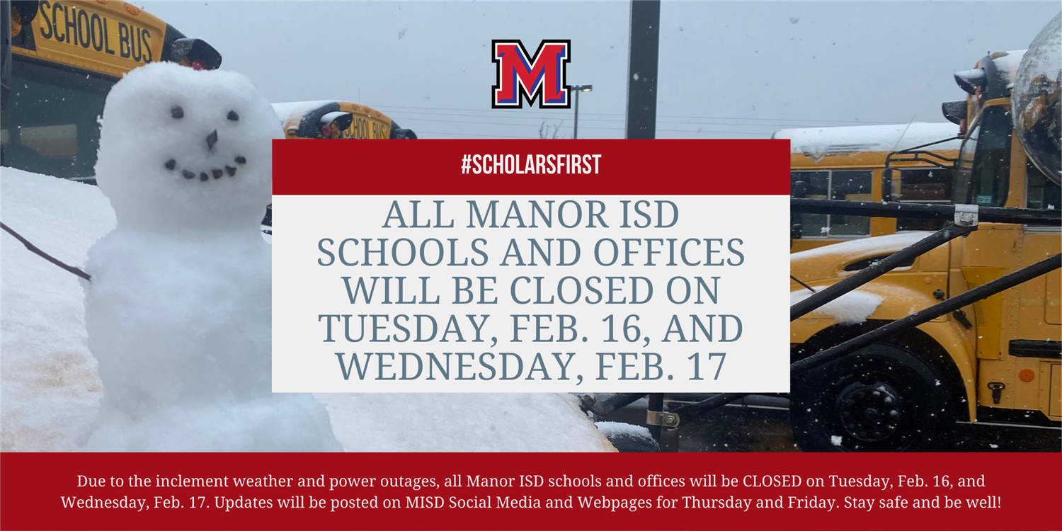 Manor ISD IS Closed Feb 16 and 17.png