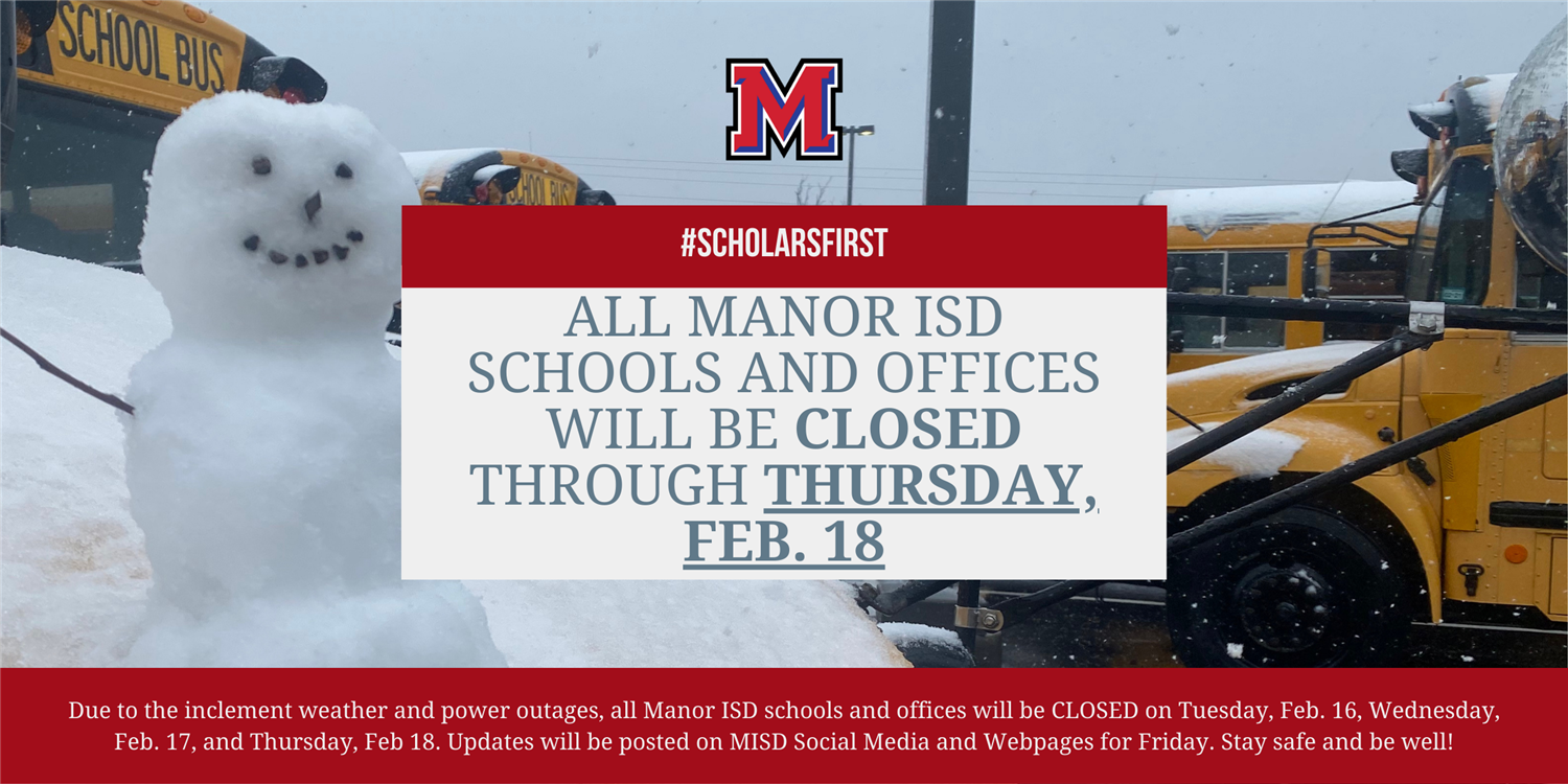 Manor ISD To Remain Closed Through Thursday, February 18