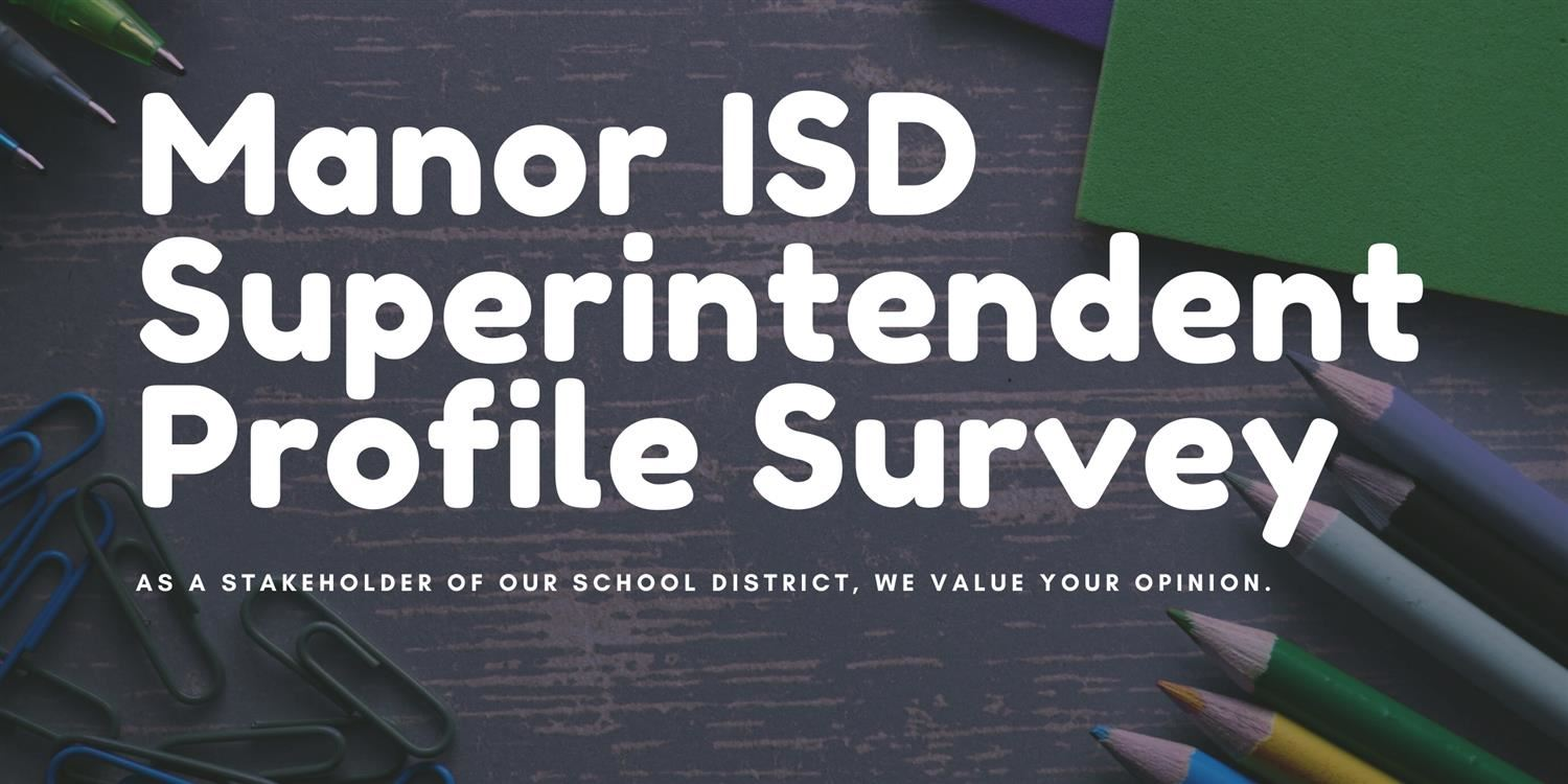 Manor ISD Superintendent Profile Survey.jpg