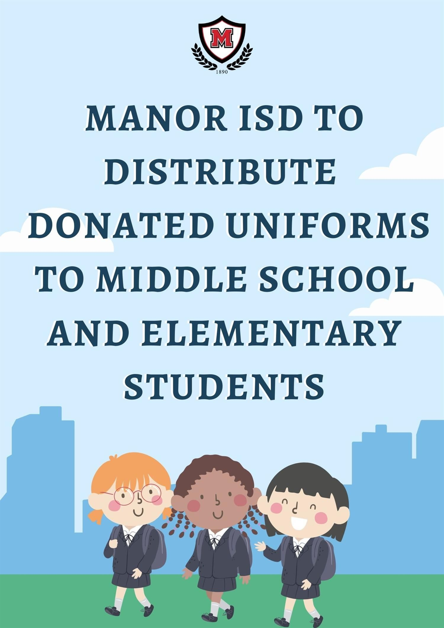Manor ISD to Distribute Donated Uniforms to Middle School and Elementary Students