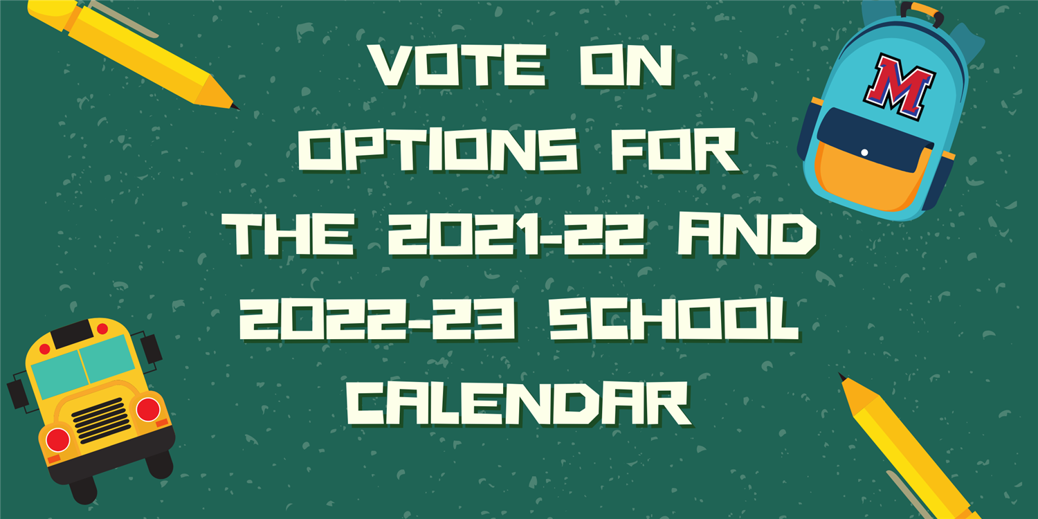 Vote on Options for the 2021-22 and 2022-23 School Calendar