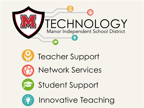 Manor ISD technology, teacher support, network services, student support, innovative teaching