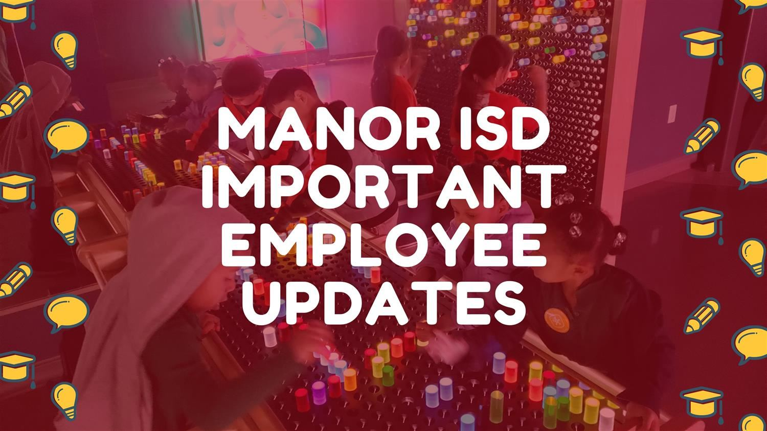 Manor ISD Important Employee Updates